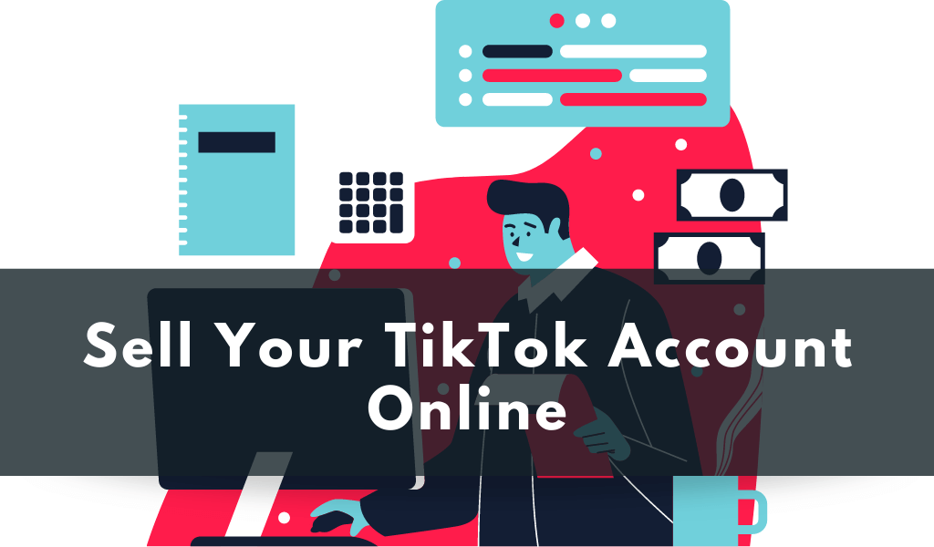 5 Safe Websites to Sell Your TikTok Account for Money